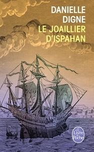 Danielle Digne - Le joaillier d'Ispahan.