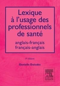 Danielle Duizabo - Lexique à l'usage des professionnels de santé - Anglais-Français/Français-Anglais.