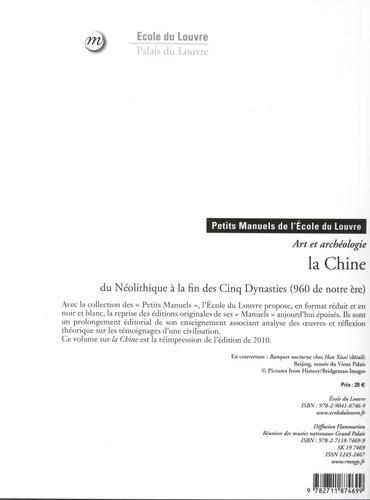 La Chine du Néolithique à la fin des Cinq Dynasties (960 de notre ère). Art et archéologie