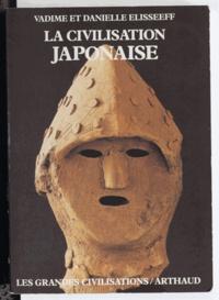Danielle Elisseeff et Vadime Elisseeff - La civilisation japonaise.