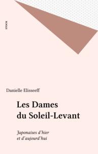 Danielle Elisseeff - Les dames du Soleil levant.