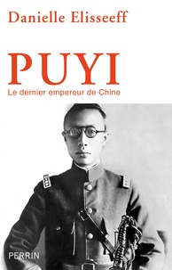 Danielle Elisseeff - Puyi - Le dernier empereur de Chine.