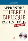 Danielle Ellul - Apprendre l'hébreu biblique par les textes. 1 CD audio