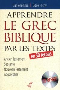 Apprendre le grec biblique par les textes en 30 leçons - Danielle Ellul |