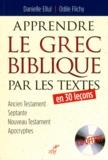 Danielle Ellul et Odile Flichy - Apprendre le grec biblique par les textes. 1 CD audio