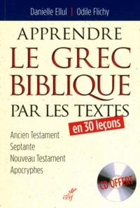 Apprendre le grec biblique par les textes - Danielle Ellul |