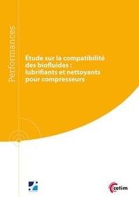 Danielle Feldman et Nicole Ollier - Étude sur le compatibilité des biofluides (9Q239) - Lubrifiants et nettoyants pour compresseurs.