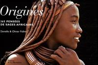Danielle Föllmi et Olivier Föllmi - Origines - 365 Pensées de sages africains.