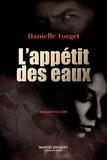 Danielle Forget - L'appétit des eaux.