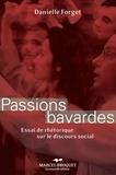Danielle Forget - Passions bavardes - Essai de rhétorique sur le discours social.