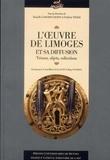 Danielle Gaborit-Chopin et Frédéric Tixier - L'oeuvre de Limoges et sa diffusion - Trésors, objets, collections.