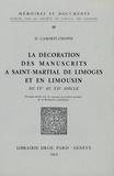 Danielle Gaborit-Chopin - La décoration des manuscrits à Saint Martial de Limoges et en Limousin du IXe au XIIe siècle.