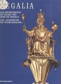 """Danielle Gaborit-Chopin et  Réunion des Musées Nationaux - Regalia : les instruments du sacre des rois de France, les """"honneurs de Charlemagne"""" - Exposition, Paris, Musée national du Louvre, 14 octobre 1987-11 janvier 1988."""
