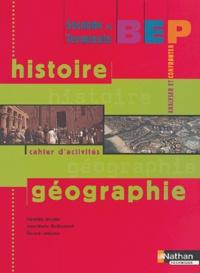 Danielle Girotto et Jean-Marie Guillemard - Histoire-Géographie 2e et Terminale BEP - Cahier d'activités.