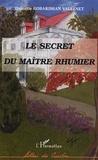 Danielle Gobardhan Vallenet - Le secret du maître Rhumier.