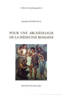 Danielle Gourevitch - Pour une archéologie de la médecine romaine.