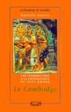Danielle Guéret - LE CAMBODGE. - Une introduction à la connaissance du pays khmer.