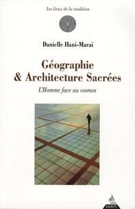 Géographie & Architecture sacrées- L'Homme face au cosmos - Danielle Hani-Marai |