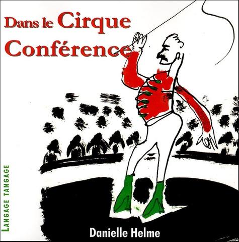 Danielle Helme - Dans le Cirque Conférence.