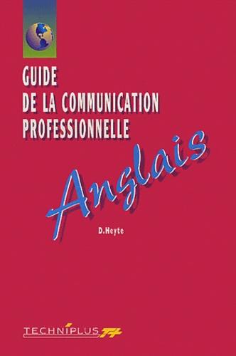 Danielle Heyte - Guide de la communication professionnelle Anglais. - Edition 2002.