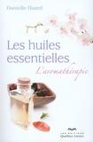 Danielle Huard - Les huiles essentielles - L'aromathérapie.