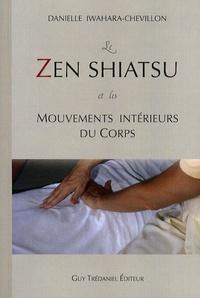 Danielle Iwahara-Chevillon - Le zen shiatsu et les mouvements intérieurs du corps.