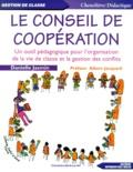Danielle Jasmin - Le conseil de coopération. - Un outil pédagogique pour l'organisation de la vie de classe et la gestion des conflits.