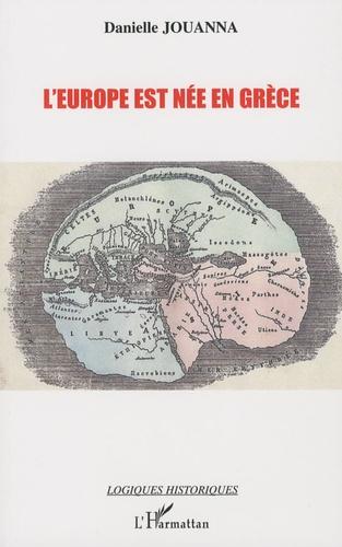 Danielle Jouanna - L'Europe est née en Grèce - La naissance de l'idée d'Europe en Grèce ancienne.