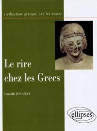 Danielle Jouanna - Le rire chez les grecs.