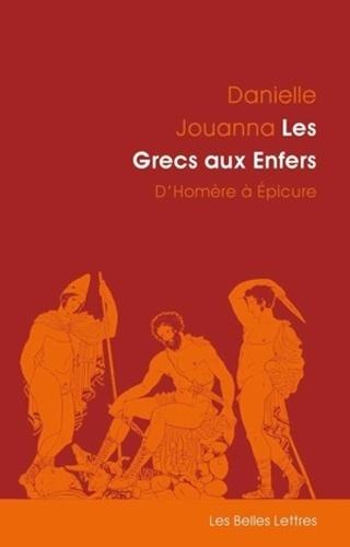 Les Grecs aux Enfers. D'Homère à Epicure