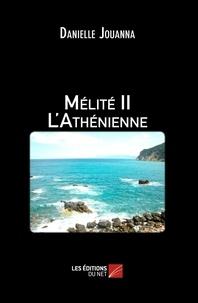Danielle Jouanna - Mélité II - L'Athénienne.