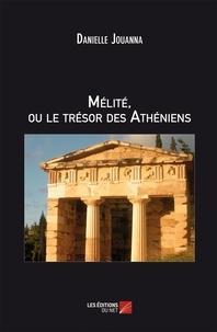 Danielle Jouanna - MÉLITÉ ou Le Trésor Des Athéniens.