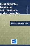 Danielle Kaisergruber - Flexi-sécurité : l'invention des transitions professionnelles.