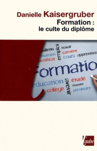 Danielle Kaisergruber - Formation - Le culte du diplôme.