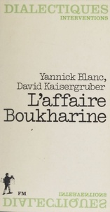 Danielle Kaisergruber et  Blanc - L'Affaire Boukharine ou le Recours de la mémoire.