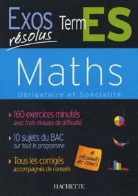 Danielle Kieken et Jean-Claude Martin - Maths Tle ES - Enseignement obligatoire et spécialisé.