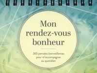 Danielle L'Heureux - Mon rendez-vous bonheur - 365 pensées bienveillantes pour m'accompagner au quotidien.