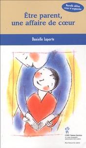 Danielle Laporte - Etre parent, une affaire de coeur.