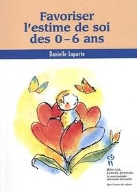 Danielle Laporte - Favoriser l'estime de soi des 0-6 ans.