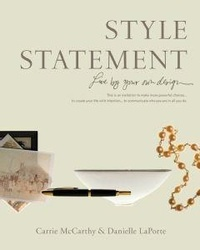 Danielle Laporte et Carrie McCarthy - Style Statement - Live by Your Own Design.