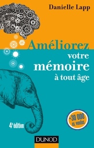 Danielle Lapp - Améliorez votre mémoire à tout âge - 4e éd..