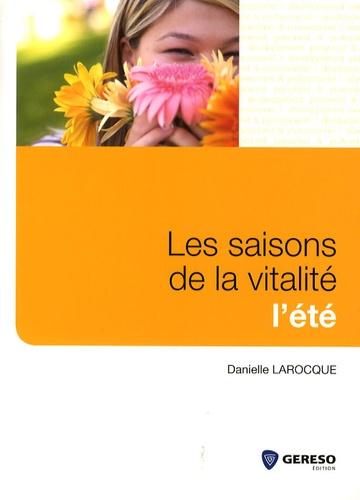 Danielle Larocque - Les saisons de la vitalité - L'été.