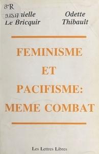 Danielle Le Bricquir et Odette Thibault - Féminisme et pacifisme, même combat - Colloque, Paris, 24 novembre 1984.