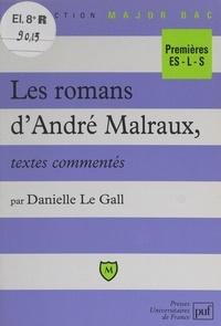 Danielle Le Gall et Eric Cobast - Les romans d'André Malraux - Textes commentés.
