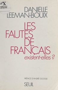 Danielle Leeman-Bouix et André Goosse - Les fautes de français existent-elles ?.