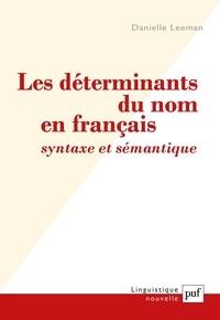 Danielle Leeman - Les déterminants du nom en français : syntaxe et sémantique.