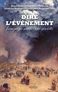 Danielle Londei et Sophie Moirand - Dire l'événement - Langage, mémoire, société.