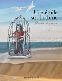Danielle Loranger - Une étoile sur la dune.