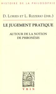 Danielle Lories et Laura Rizzerio - Le jugement pratique - Autour de la notion de phronésis.