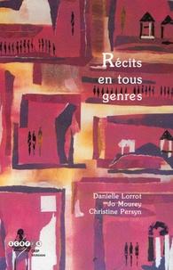 Danielle Lorrot et Jo Mourey - Récits en tous genres.